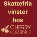 skattefritt hos cherry