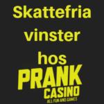 skattefritt hos prank casino