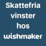 Skattefritt hos wishmaker