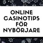 Online casinotips för nybörjare